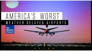 America's Worst Weather-Delayed Airports