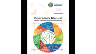 The 2014 Operator's Manual for Human Factors in Aviation Maintenance: How to Ensure Minimal Risk