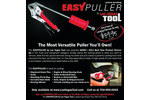 Las Vegas Tool offers the EasyPuller tool. For technical support contact Mark Giberti at (702) 809-8008. It offers a one-year warranty. Hours: 7 a.m. to 5 p.m. PST M-F.